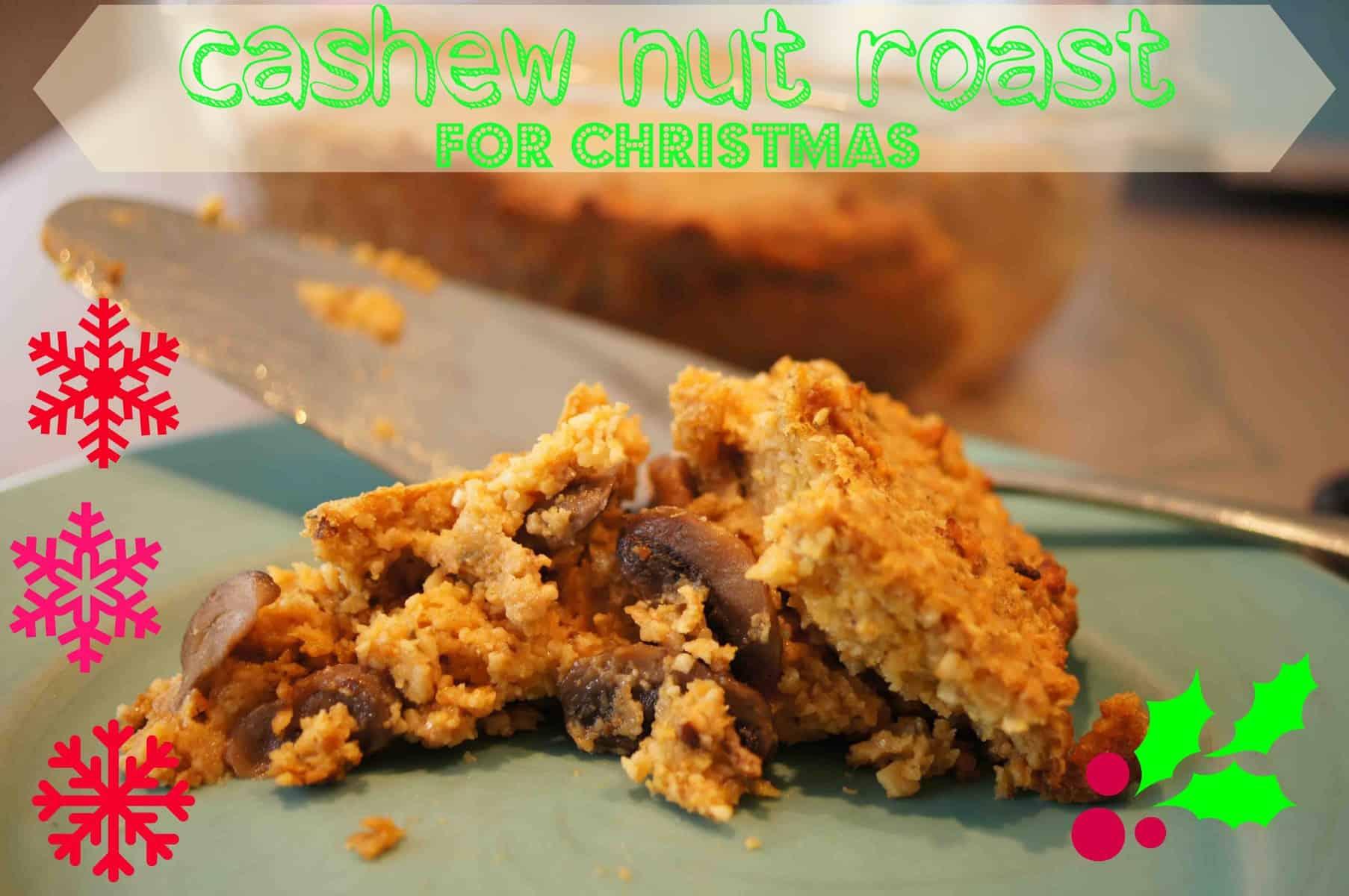 easy cashew nut roast for Vegetarian Christmas