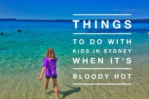Things To Do With Kids In Sydney when it's BLOODY Hot
