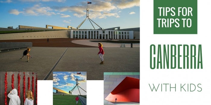 tips for family trips to canberra