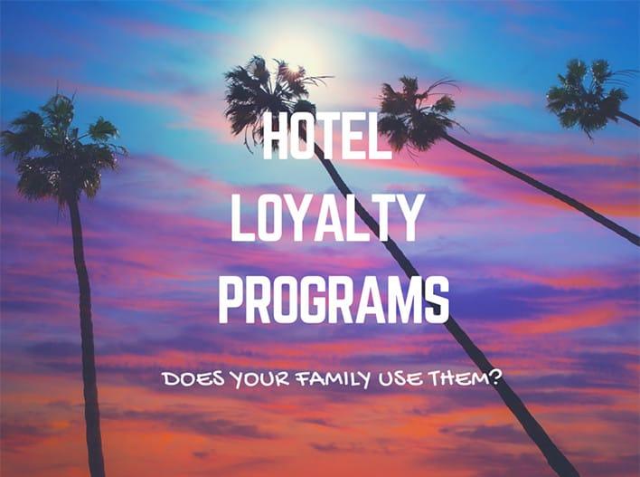 Do You Use Hotel Loyalty Programs?