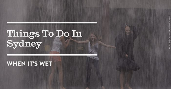 Things to do in Sydney wet 700