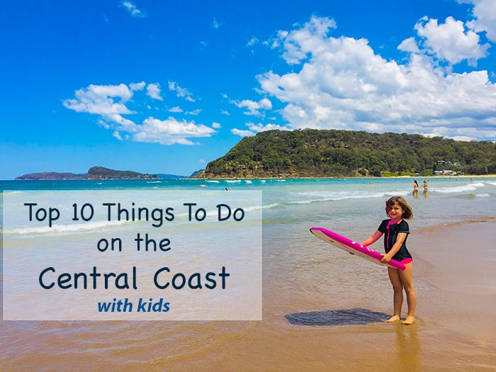 Top 10 Things To Do On The Central Coast With Kids
