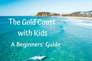 The Gold Coast With Kids: A Beginner's Guide